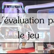 Expérimentation – Évaluation par le jeu